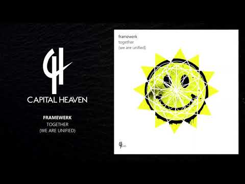 Framewerk - Together (We Are Unified) (Original Mix) [Capital Heaven]