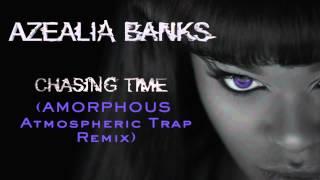 "Azealia Banks - ""Chasing Time"" (Amorphous Atmospheric Trap Remix)"