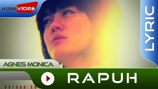 Agnes Monica - Rapuh | Official Lyric Video Video