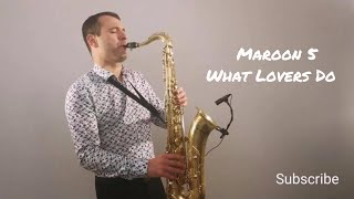 Video Maroon 5 - What Lovers Do ft. SZA [Saxophone Cover] by Juozas Kuraitis MP3, 3GP, MP4, WEBM, AVI, FLV Januari 2018