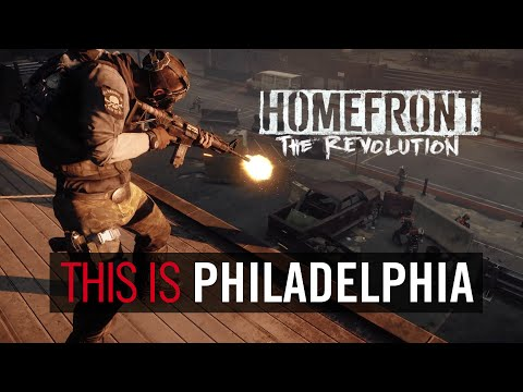 Homefront: The Revolution – This is Philadelphia – HD Cinematic Trailer
