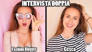 INTERVISTA DOPPIA - Fashion Blogger VS Me
