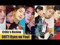 갓세븐 GOT7 미니앨범 [Eyes on You] 리뷰: Critic's Review Ep. 11