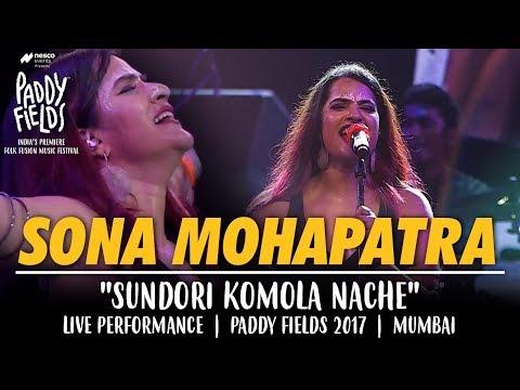 Sona Mohapatra | Sundori Komola Nache Live Performance at Paddy Fields 2017 | Mumbai