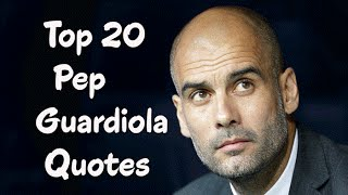 Outes Spain  City pictures : Top 20 Quotes From Pep Guardiola - The Spanish professional football coach & former player