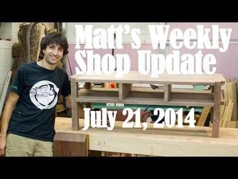 Matt's Weekly Shop Update - July 21 2014