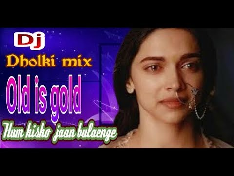 Video Hum kisko jaan bulaenge   dj Dholki mix   dj shayery mix   dj Remix   Hindi movie song  old is gold download in MP3, 3GP, MP4, WEBM, AVI, FLV January 2017