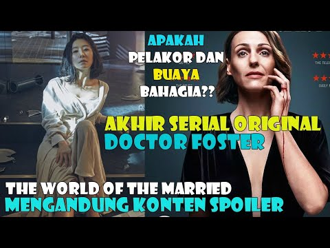 Mengupas Tuntas Akhir The World Of The Married Versi Original Doctor Foster!!