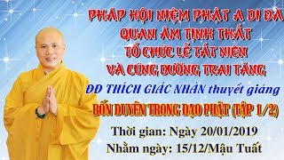 ĐĐ Thích Giác Nhàn giảng Bốn Duyên Trong Đạo Phật tập 1 Ngày 20/01/2019