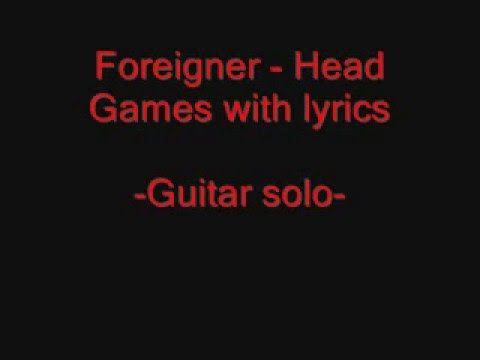 Foreigner   Head Games with lyrics   YouTube