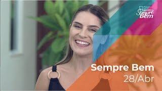 Programa Sempre Bem - 28/04/2019 - na íntegra
