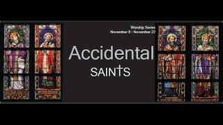 Accidental Saints - Week #1