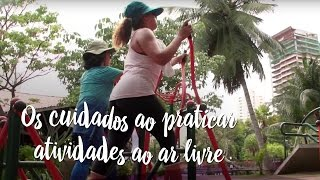 Os cuidados ao praticar atividades ao ar livre