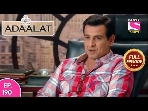Adaalat - Full Episode 190 - 17th July, 2018