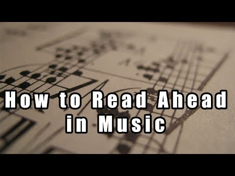 How to Read Ahead in Music