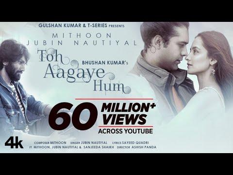 Toh Aagaye Hum | Mithoon Feat Jubin Nautiyal | Sayeed Quadri | Ashish Panda | Bhushan Kumar