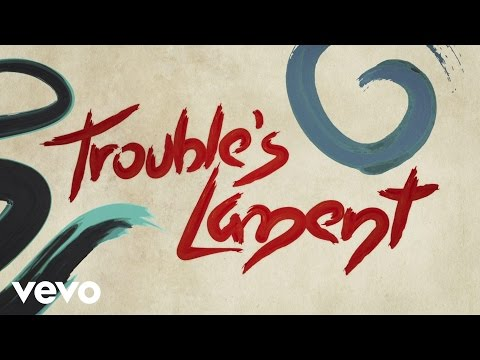 Trouble's Lament Lyric Video