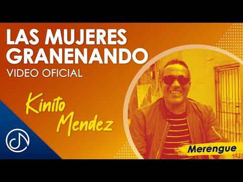 Las Mujeres Grandeando - Kinito Mendez  (Video)