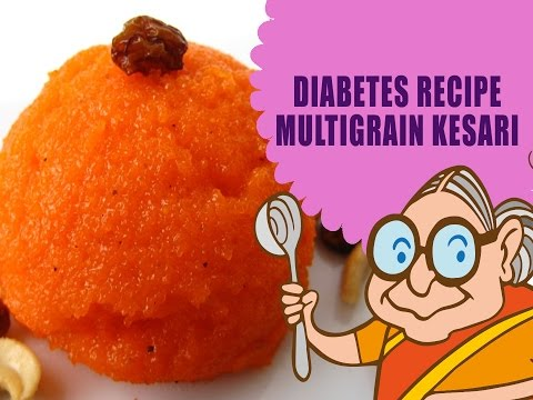 DIABETES – RECIPES FOR DIABETIC PATIENTS – MULTIGRAIN KESARI – DIET RECIPE