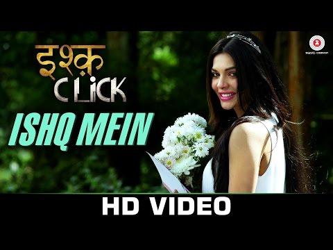Ishq Mein Video Song Ishq Click Sara Loren Adhyayan Suman
