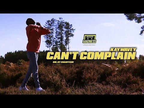 Kaywavey – Can't Complain (Music Video) | @MixtapeMadness