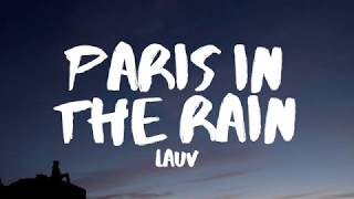 Video Lauv - Paris in the Rain (Lyrics) MP3, 3GP, MP4, WEBM, AVI, FLV Januari 2018