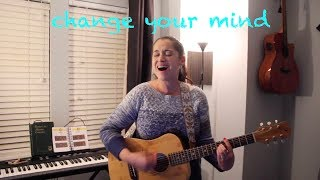 Change Your Mind - Tori Kelly (cover)