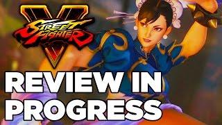 8. Street Fighter V - Review In Progress