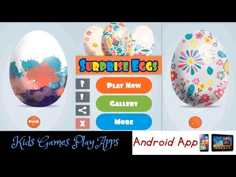 Surprise Eggs for Kids – Game App – Open Egg Gift – Best Android Phone