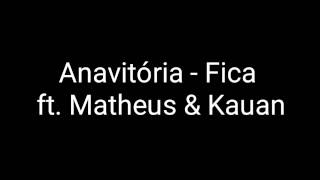 image of Anavitória - Fica ft. Matheus & Kauan ( LETRA)