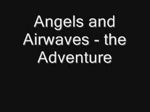 Angels And Airwaves - The Adventure