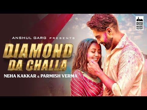 DIAMOND DA CHALLA - Neha Kakkar & Parmish Verma | Vicky Sandhu | Rajat Nagpal | Punjabi Song 2020