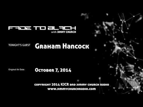 Church - Graham Hancock joins us for a full 2.5 hour interview/conversation covering his career, recent discoveries, how he writes...what is better: fiction or non-fi...