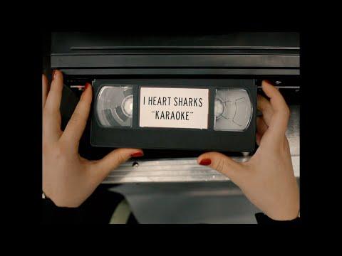 I Heart Sharks - Karaoke