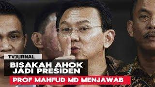 Video Banyak Yg Nanya, Bisakah AHOK jadi Presiden / Menteri ? Prof Mahfud MD Menjawab MP3, 3GP, MP4, WEBM, AVI, FLV Desember 2018