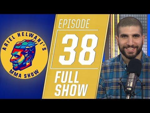 Ben Askren, Jorge Masvidal, Leon Edwards | Ariel Helwani's MMA Show [Ep. 38 - 3/18/2019]