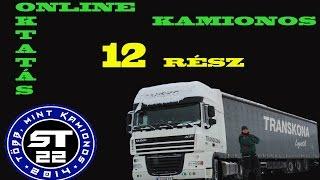 42. A kamionos. Online sofőr oktatás. 12. rész