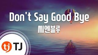 [TJ노래방] Don't Say Good Bye - 씨엔블루 ( - CNBLUE) / TJ Karaoke