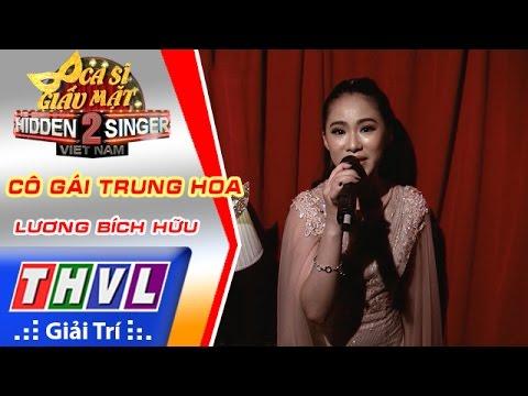 THVL | Ca sĩ giấu mặt 2016 - Tập 8: Lương Bích Hữu | Vòng 1: Cô gái Trung Hoa