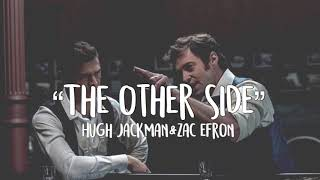 "Video ""The other side"" lyrics - Hugh Jackman, Zack Efron; The greatest Showman MP3, 3GP, MP4, WEBM, AVI, FLV Maret 2019"