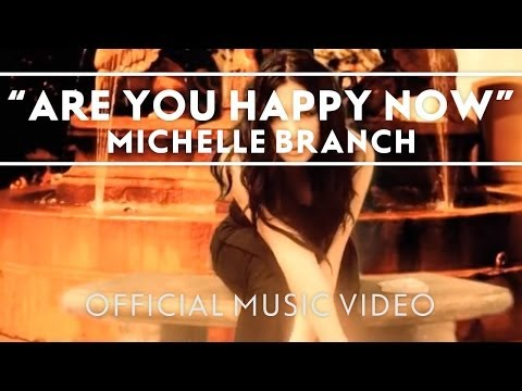 Michelle Branch - Are You Happy Now [Official Music Video]