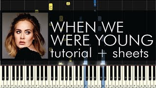 When We Were Young - Piano Tutorial - How to Play - Adele