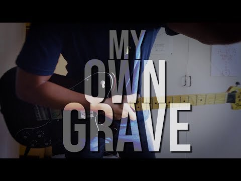 """My Own Grave"" 