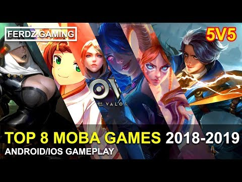TOP 8 Best 5v5 MOBA [ANDROID/IOS] Gameplay 2018