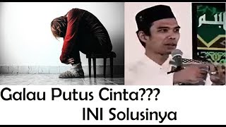 Video Galau Putus Cinta?? Ini Solusinya | Ustadz Abdul Somad MP3, 3GP, MP4, WEBM, AVI, FLV November 2018