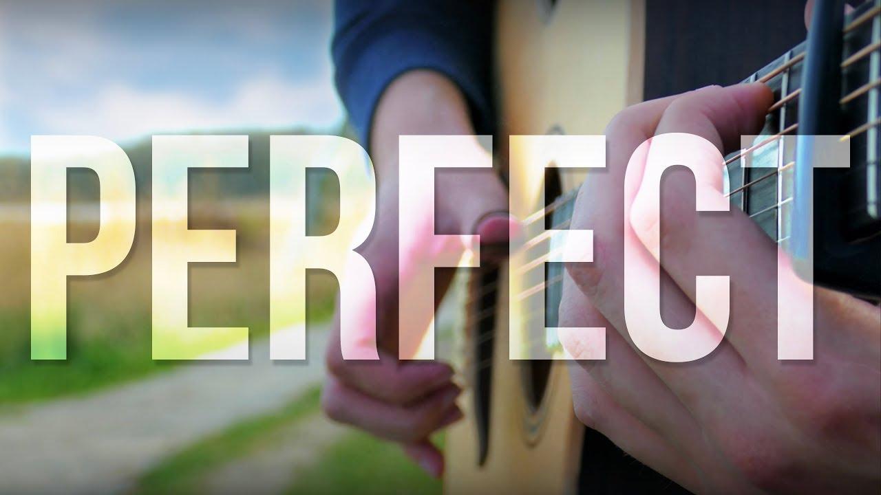 Perfect – Ed Sheeran – Fingerstyle Guitar Cover