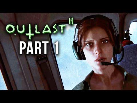 OUTLAST 2 Walkthrough Part 1 - I'M DEFINITELY SCARED (видео)