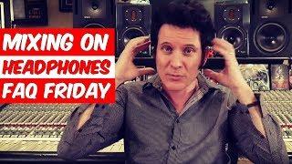 Video Mixing on headphones (FAQ Friday) - Warren Huart: Produce Like A Pro MP3, 3GP, MP4, WEBM, AVI, FLV Agustus 2018