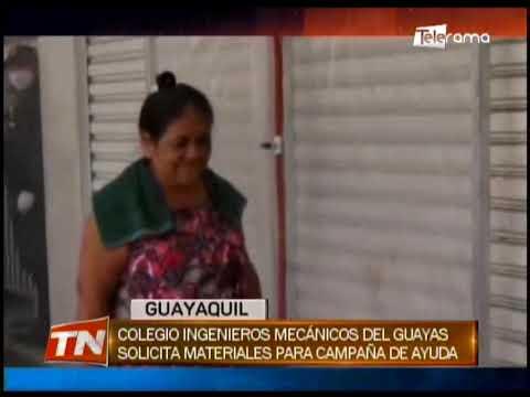 Colegio de ingenieros mecánicos del Guayas solicitan materiales para campaña de ayuda