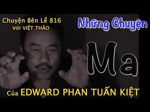 MC VIỆT THẢO- CBL(816)- NHỮNG CHUYỆN MA của EDWARD PHAN TUẤN KIỆT - March 9, 2019 - Thời lượng: 48 phút.